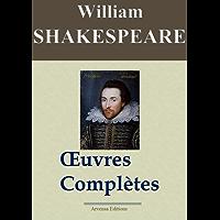 William Shakespeare: Oeuvres complètes - 53 titres (Nouvelle édition enrichie) (French Edition)