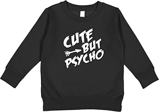 Amdesco Cute But Psycho Toddler Sweatshirt