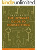 Break Free: The Ultimate Guide to Housesitting
