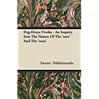Drg-Drsya Viveka - An Inquiry Into The Nature Of The 'seer' And The 'seen' (English Edition)