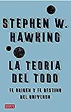 La teoría del todo: El origen y el destino del universo (Spanish Edition)