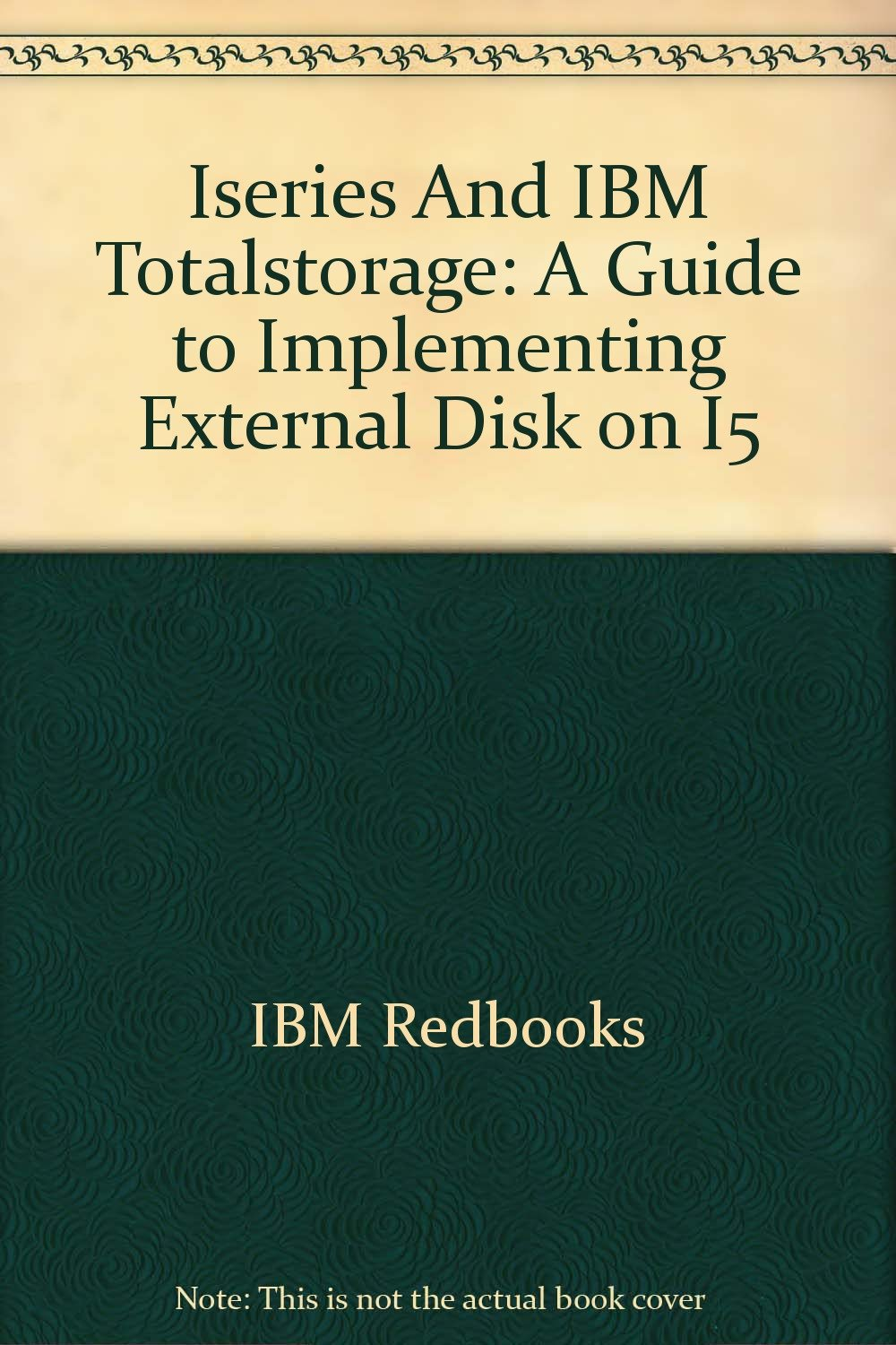 Iseries And IBM Totalstorage: A Guide to Implementing External Disk on I5 pdf