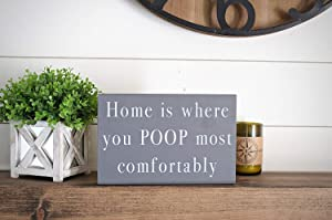 Jerome George New Sign Funny Bathroom Sign | Home is Where You Poop Most Comfortably | Custom Home Decor | Have a Nice Poop