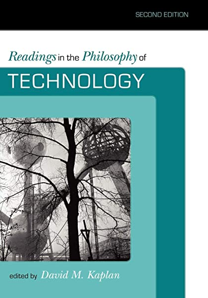Amazon Com Readings In The Philosophy Of Technology 9780742564015 Kaplan David M Books