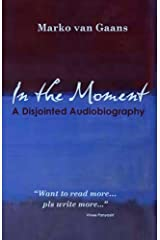 In the Moment: A Disjointed Audiobiography