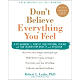 Don't Believe Everything You Feel: A CBT Workbook to Identify Your Emotional Schemas and Find Freedom from Anxiety and Depres
