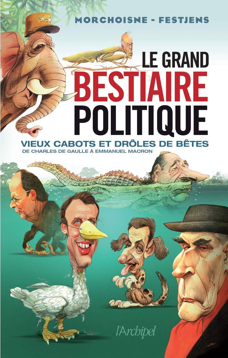 Le grand bestiaire politique -…
