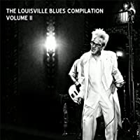The Louisville Blues Compilation, Vol. II