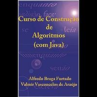 Curso de Construção de Algoritmos (com Java)