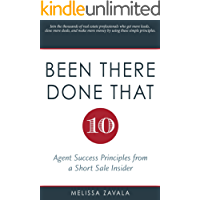 Been There, Done That: Ten Agent Success Principles from a Short Sale Insider