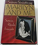 Marilyn and Me: Sisters, Rivals, Friends