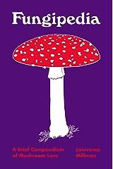 Fungipedia: A Brief Compendium of Mushroom Lore (Pedia Books) Kindle Edition