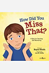 How Did You Miss That?: A Story for Teaching Self-Monitoring (Executive FUNction Book 7) Kindle Edition