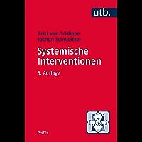 Systemische Interventionen (utb Profile 3313)
