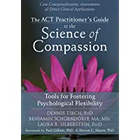 ACT Practioner's Guide to the Science of Compassion