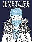 Vet Life: A Snarky Adult Coloring Book