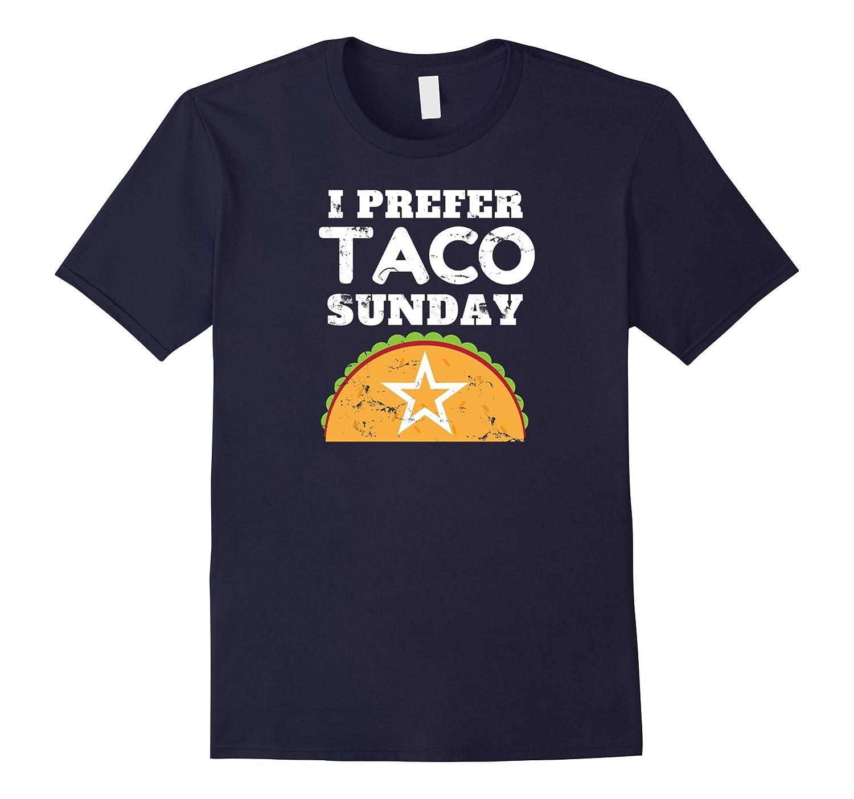 I Prefer Taco Sunday Vintage Star T-Shirt-PL