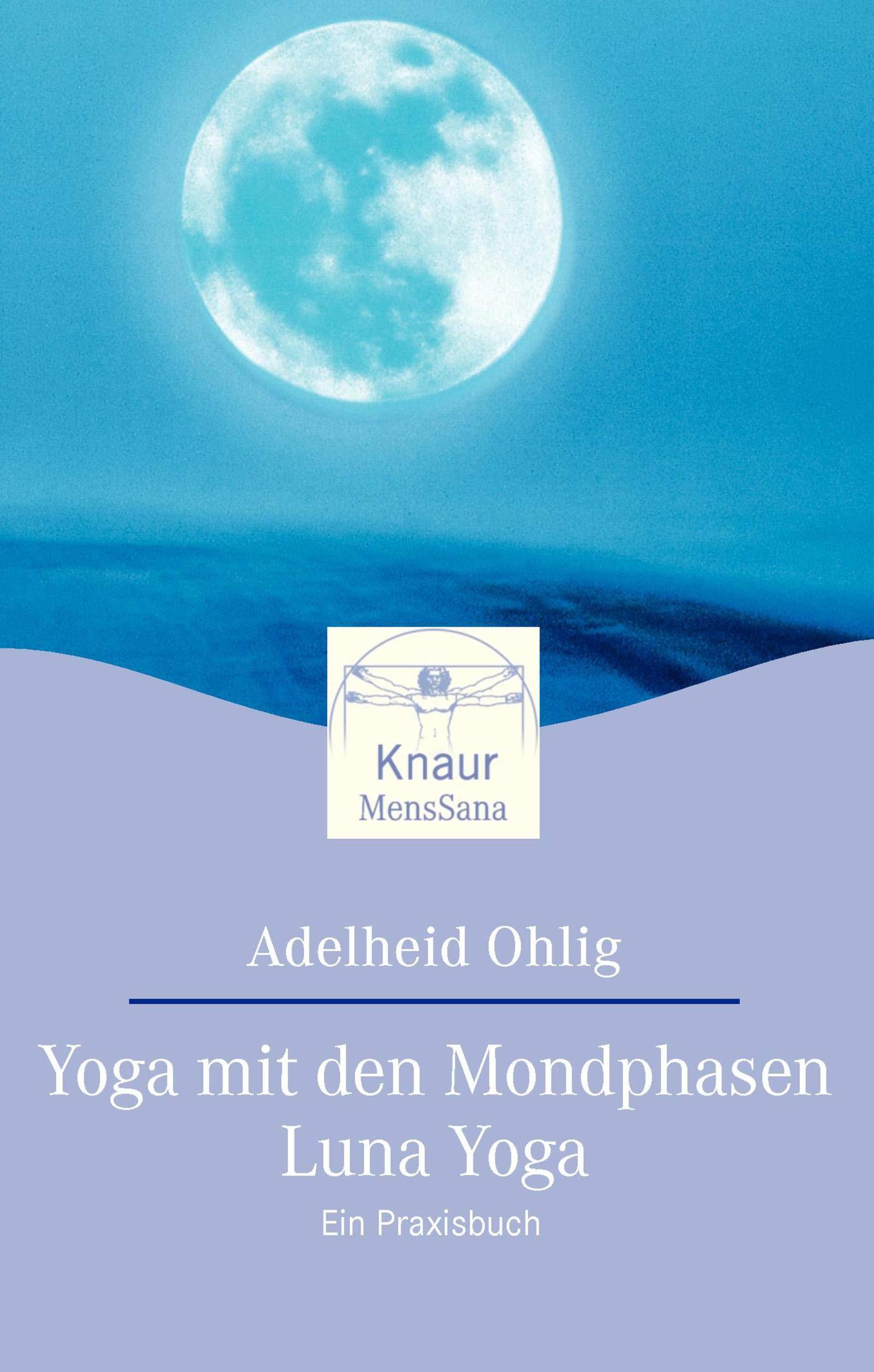 Yoga mit den Mondphasen - Luna Yoga. Ein Praxisbuch.: Amazon ...