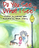 Do You See What I See?: Helping Children Understand Their Psychic Abilities