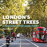 London's Street Trees: A Field Guide to the Urban Forest
