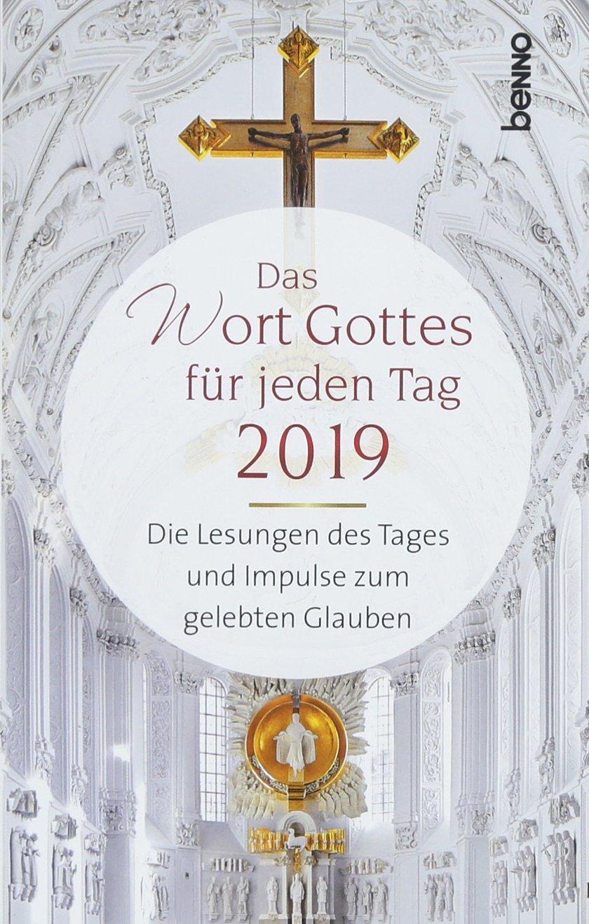 das-wort-gottes-fr-jeden-tag-2019-die-lesungen-des-tages-und-impulse-zum-gelebten-glauben