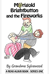 Marigold Brightbutton and the Fireworks: A Read Aloud Book - Series One Kindle Edition