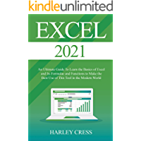 Excel 2021: Excel 2021 An Ultimate Guide To Learn the Basics of Excel and Its Formulae and Functions to Make the Best…