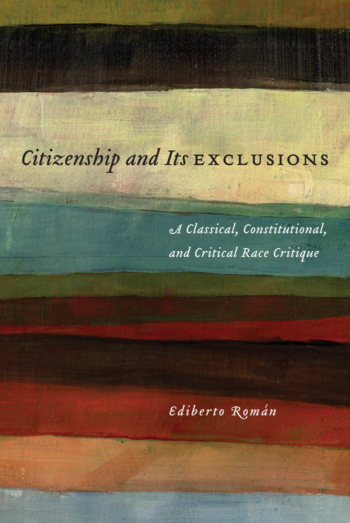 Download Citizenship and Its Exclusions: A Classical, Constitutional, and Critical Race Critique (Critical America) pdf