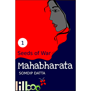 Seeds of War (The Lilboox Mahabharata Book 1)