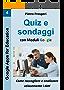 Quiz e sondaggi con Moduli Google: come raccogliere e analizzare velocemente i dati (Google Apps for Education Vol. 4)