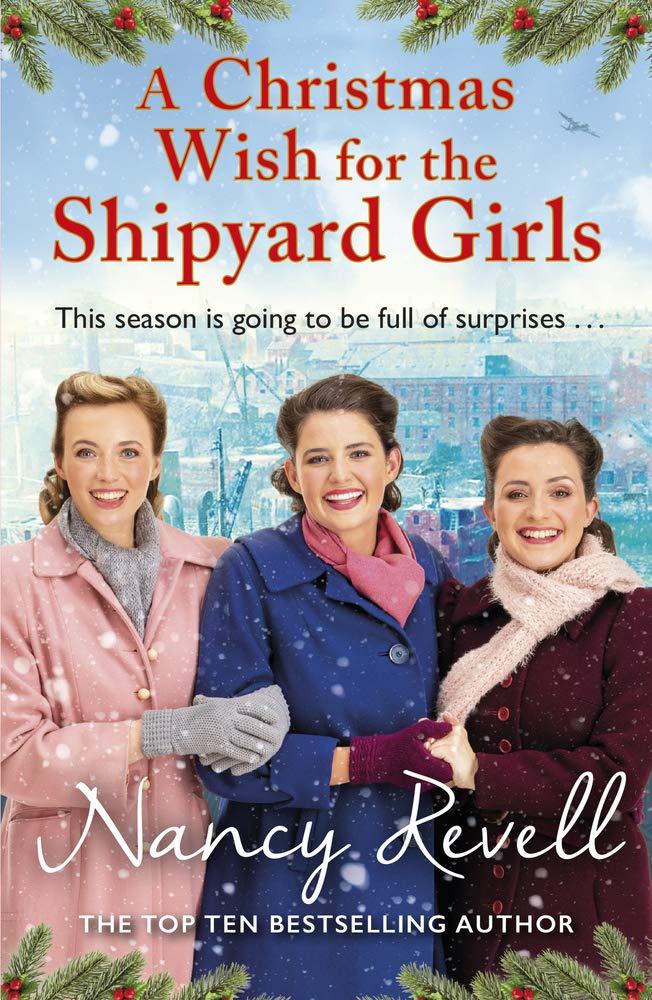 A Christmas Wish for the Shipyard Girls (The Shipyard Girls Series):  Amazon.co.uk: Revell, Nancy: 9781787464278: Books