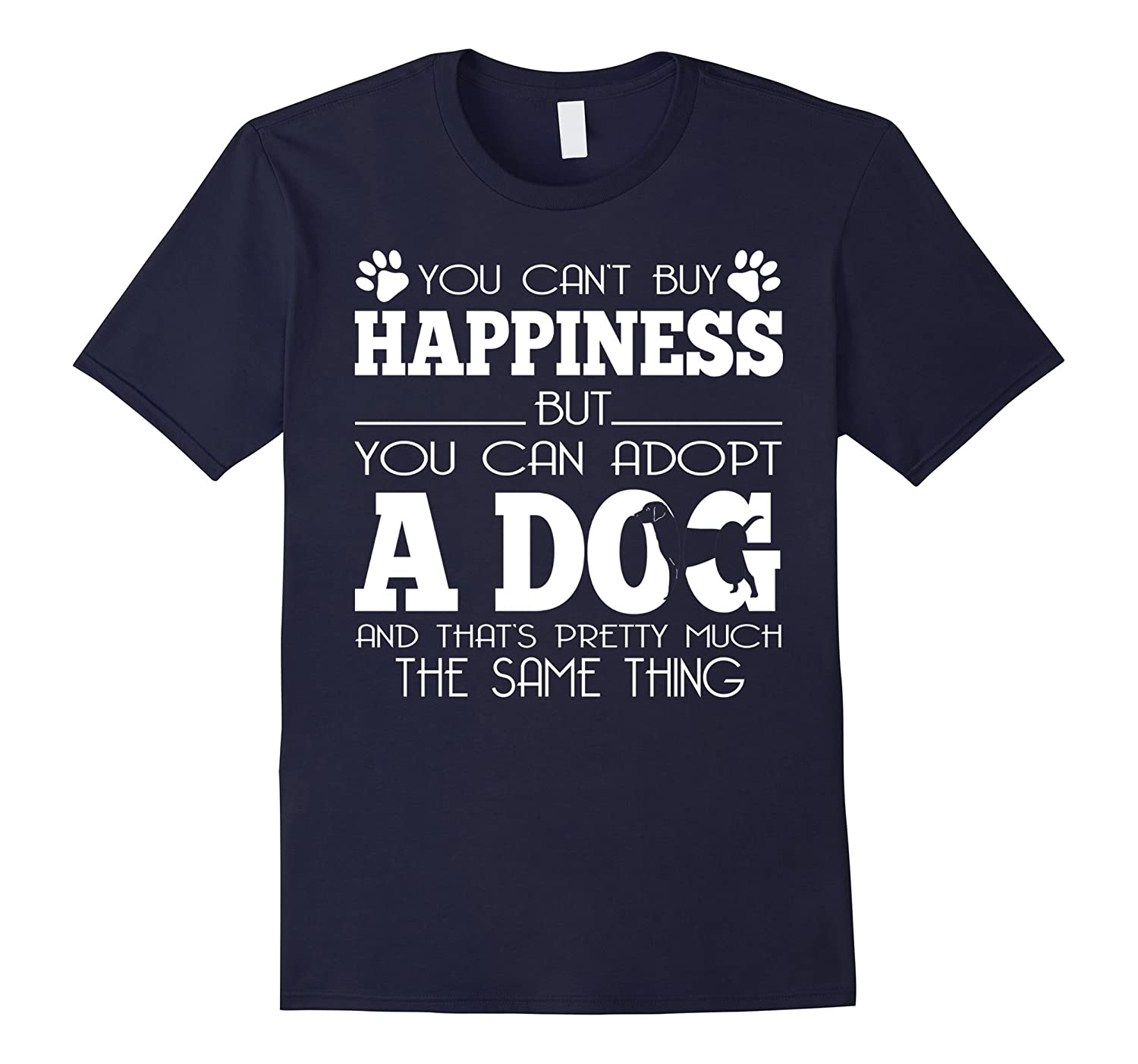 You Can't Buy Happiness Adopt A Dog-TH