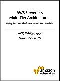 AWS Serverless Multi-Tier Architectures (AWS Whitepaper)
