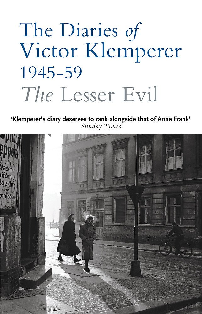 The Lesser Evil: The Diaries of Victor Klemperer 1945-59 by Brand: Phoenix
