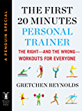 The First 20 Minutes Personal Trainer: The Right--and the Wrong--Workouts for Everyone (A Penguin Special from Hudson Street Press) (e-Initial)