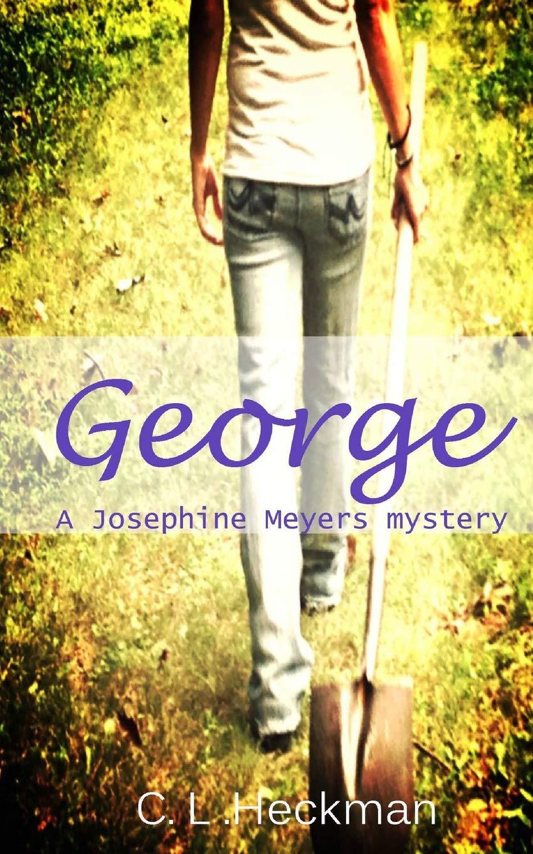 Amazon com: George: A Josephine Meyers mystery (Josephine