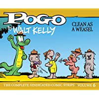Pogo: The Complete Syndicated Comic Strips 6: Clean as a Weasel