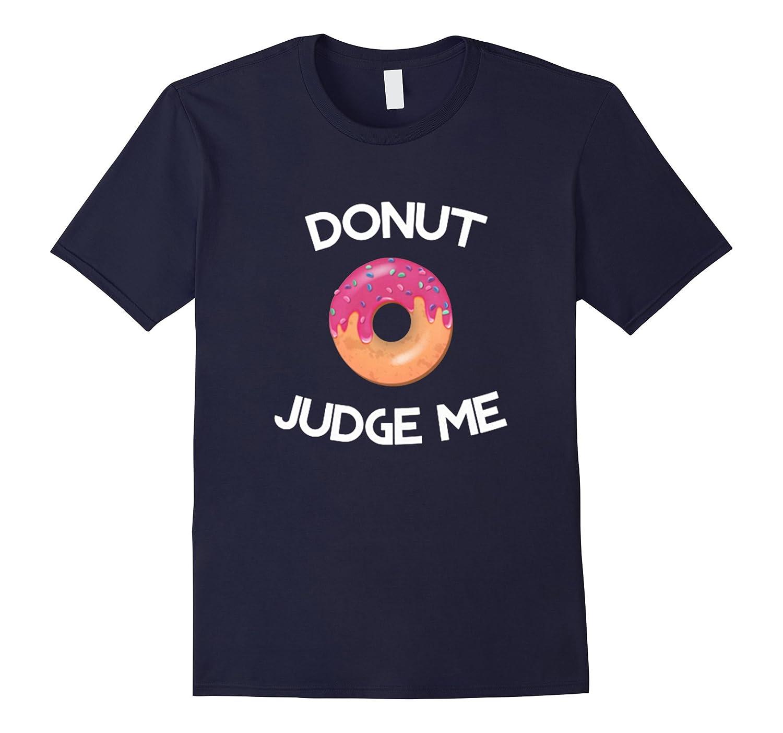 Donut Judge Me - National Doughnut Day Shirt-Vaci