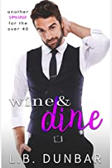 Wine&Dine: another romance for the over 40 Kindle Edition