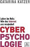 Cyberpsychologie: Leben im Netz: Wie das Internet uns verändert