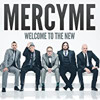 Welcome To The New MercyMe Songs Download Free