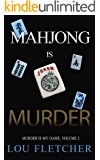 Mahjong Is Murder (Murder Is My Game Book 2)