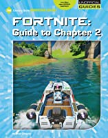 Fortnite: Guide To Chapter 2 (21st Century Skills