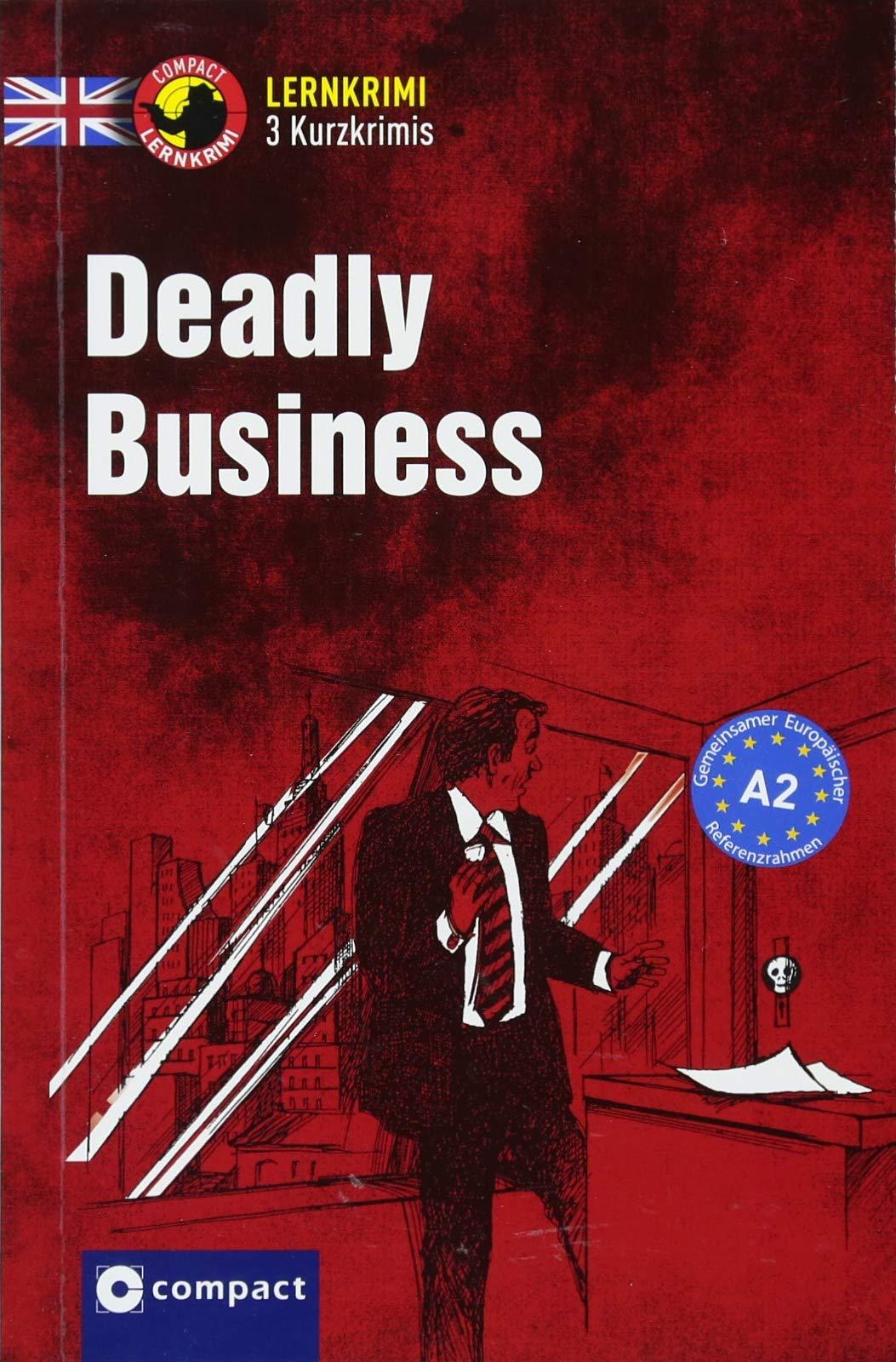 Deadly Business: Lernkrimi Kurzkrimis Englisch A2