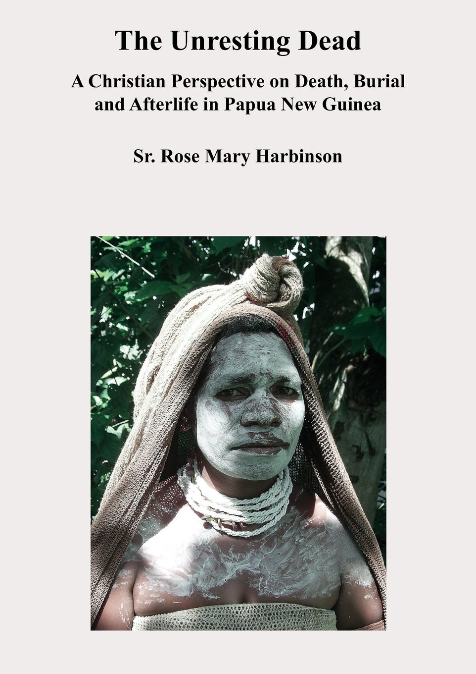 Read Online Unresting Dead: A Christian Perspective on Death, Burial and Afterlife in Papua New Guinea pdf
