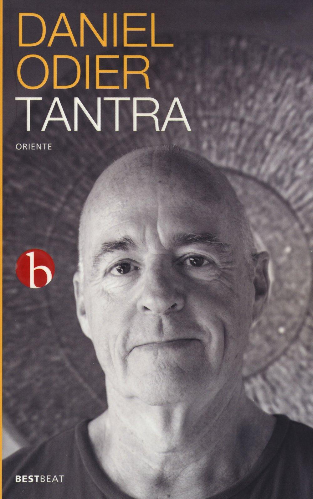 Tantra. L'iniziazione di un occidentale all'amore assoluto Copertina flessibile – 26 nov 2015 Daniel Odier E. Niccolini BEAT 8865592958
