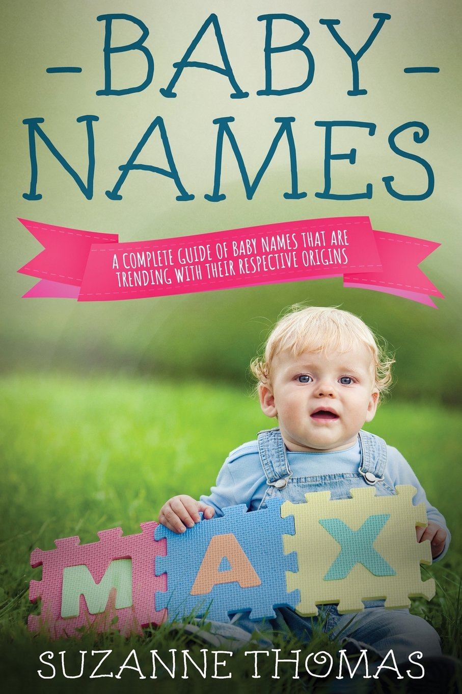 Download Baby Names: A Complete Guide of Baby Names that are trending with their respective origins (Volume 2) pdf