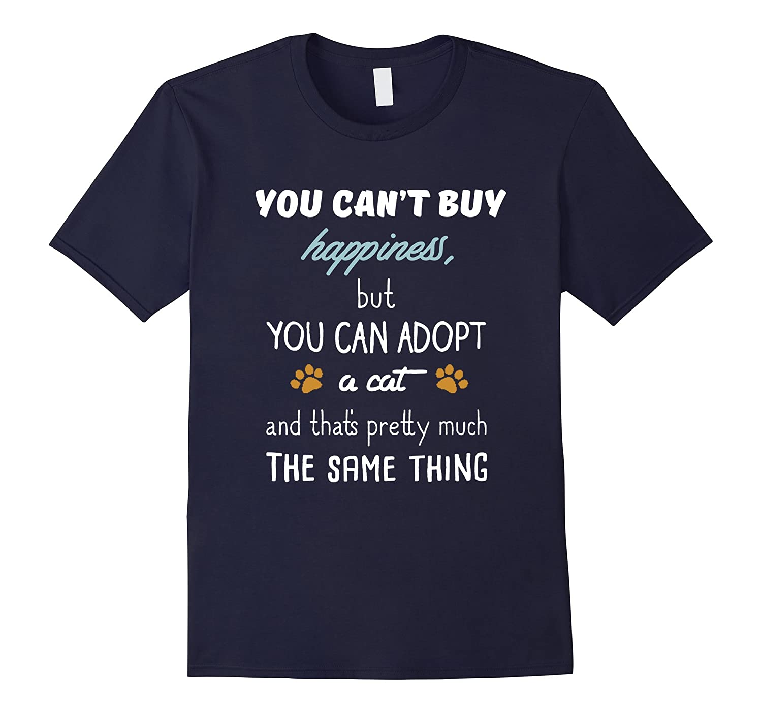 You Cant Buy Happiness But You Can Adopt A Cat T Shirt-Vaci