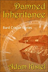 Damned Inheritance (Bard Crispin stories) Kindle Edition