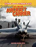 Life on an Aircraft Carrier (Extreme Jobs in Extreme Places)